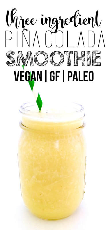 Healthy Piña Colada Smoothie (Vegan, Gluten-free, Paleo, Oil-Free, No Added Sugar)