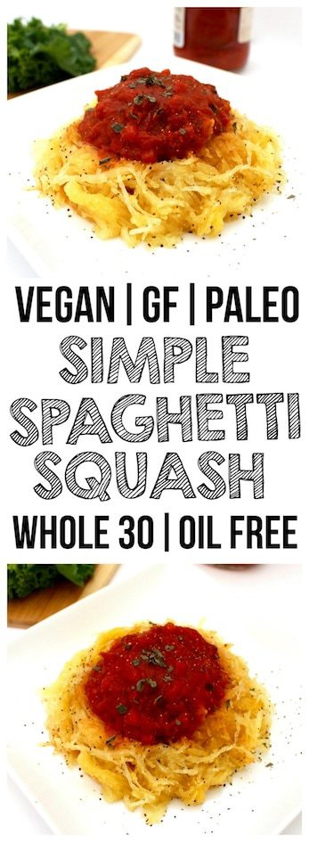 Simple Spaghetti Squash (Low-Carb, Whole 30, Oil-Free, Vegan, Gluten-Free, Paleo!)