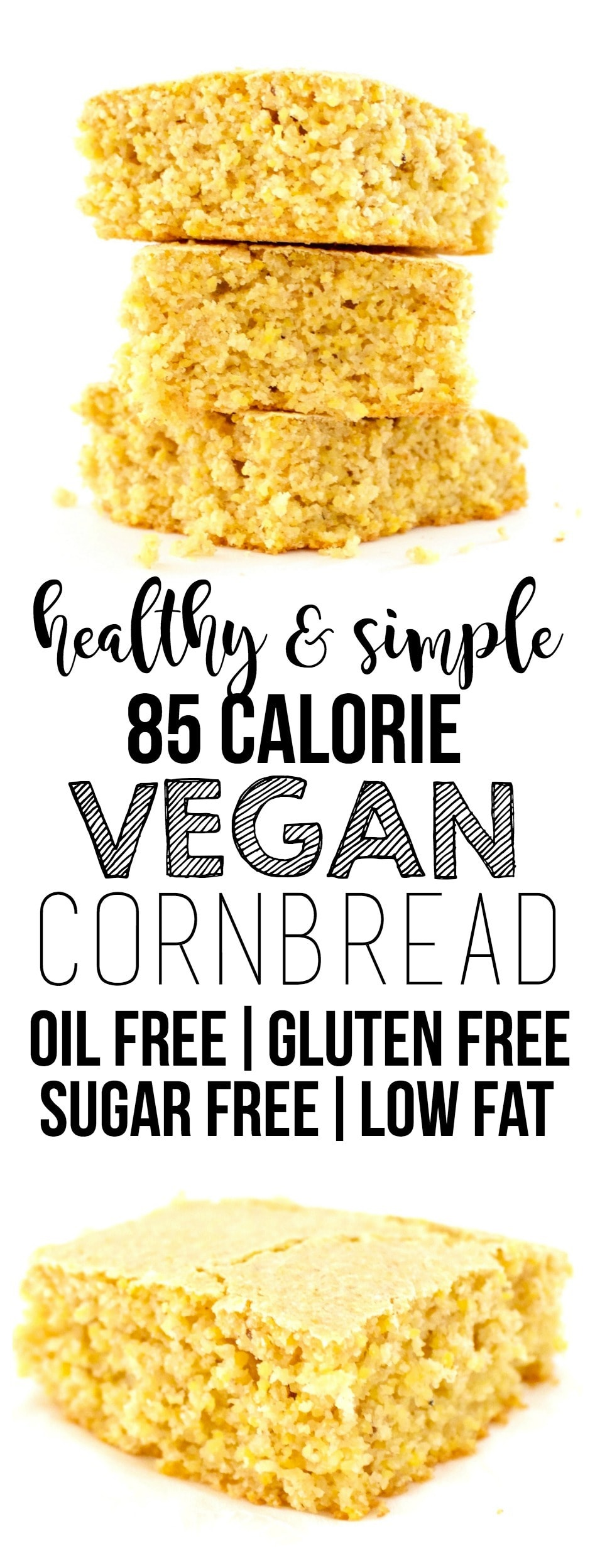 This AMAZING Vegan Cornbread is perfectly fluffy and delicious! It is so easy to make and ready in 30 minutes or less. It's also gluten-free, oil-free, sugar-free, and low-calorie - only 85 calories a slice!