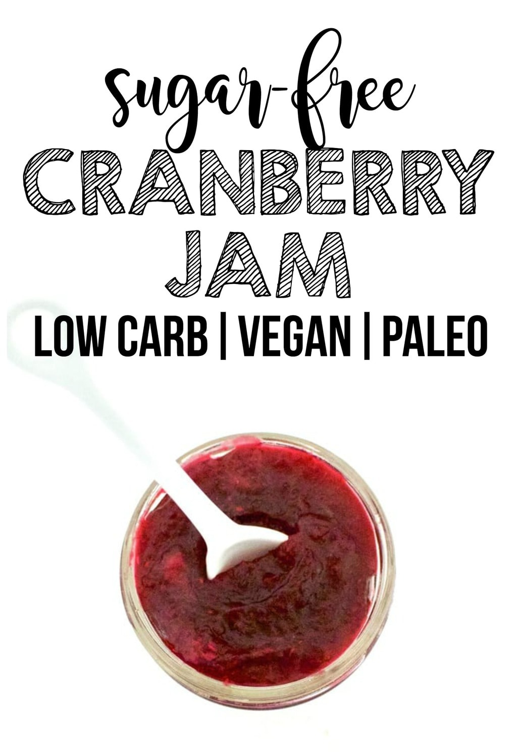 Sugar-Free Cranberry Jam (Keto + Low-Calorie + Vegan)