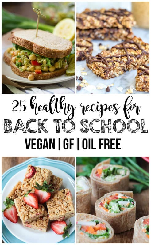 25 Healthy Back To School Recipes! (Vegan, Gluten-Free, Oil-Free)