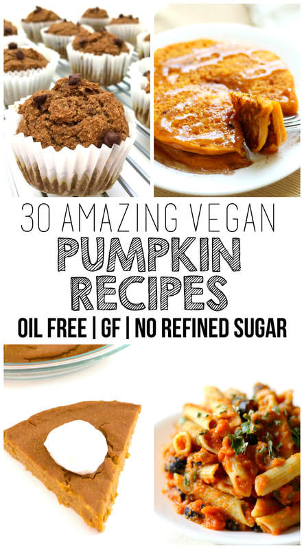 30 Amazing Vegan Pumpkin Recipes (Gluten-Free, Oil-Free & No Added Sugar)