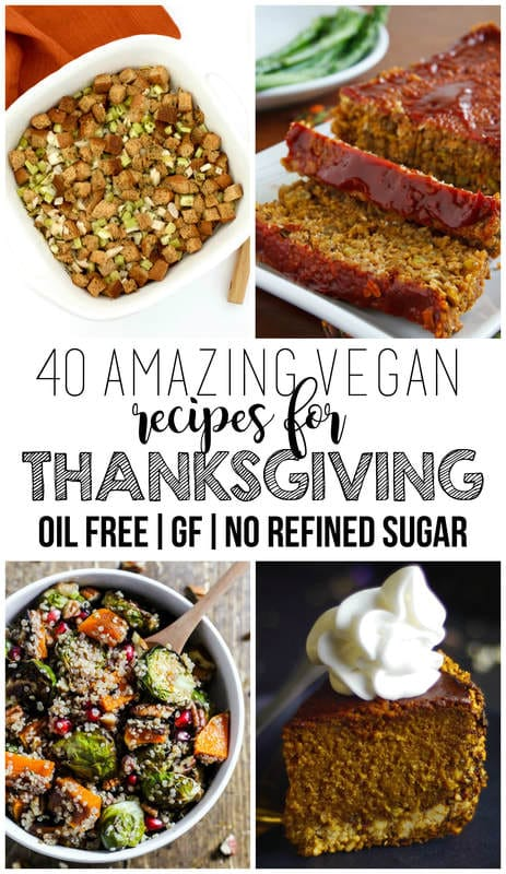 40 Amazing Vegan Thanksgiving Recipes! All are also gluten-free, oil-free, and contain no refined sugar.